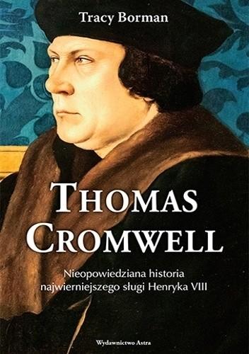 Okładka książki Thomas Cromwell. Nieopowiedziana historia najwierniejszego sługi Henryka VIII