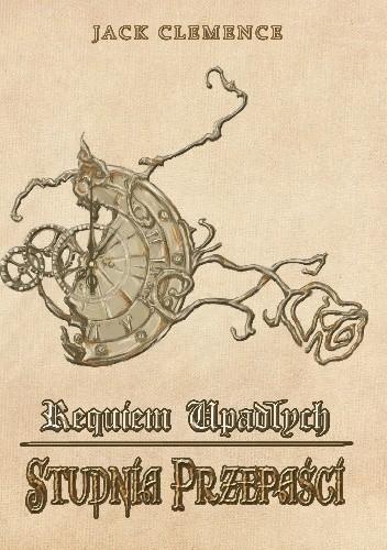 Okładka książki Requiem Upadłych. Księga pierwsza: Studnia Przepaści
