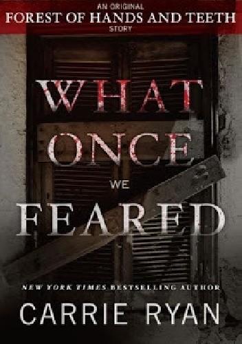 Okładka książki What Once We Feared