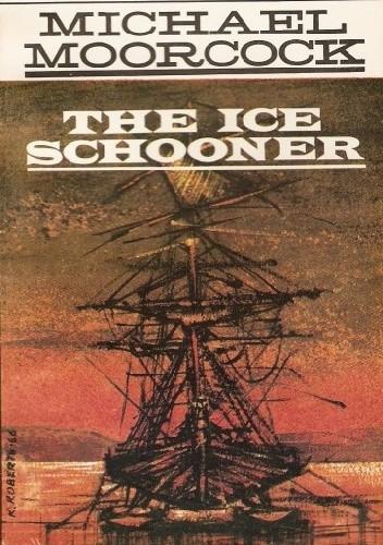 Okładka książki The Ice Schooner