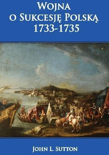 Okładka książki Wojna o Sukcesję Polską 1733-1735.