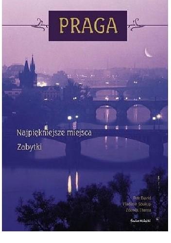 Okładka książki Praga. Najpiękniejsze miejsca. Zabytki