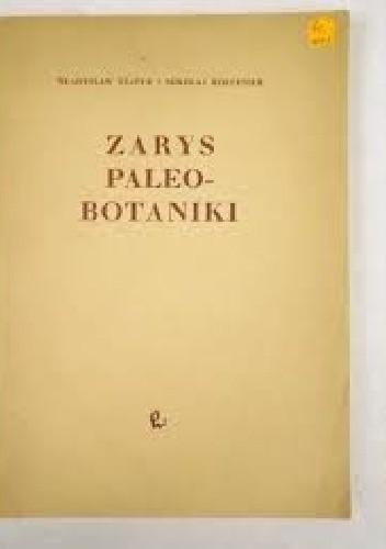 Okładka książki Zarys Paleobotaniki