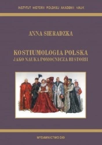 Okładka książki Kostiumologia polska jako nauka pomocnicza historii.