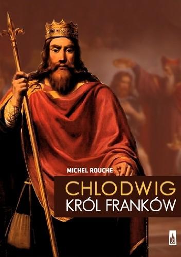 Okładka książki Chlodwig. Król Franków