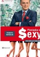 Pieniądze są sexy. Poradnik autobiograficzny