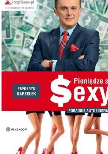 Okładka książki Pieniądze są sexy. Poradnik autobiograficzny