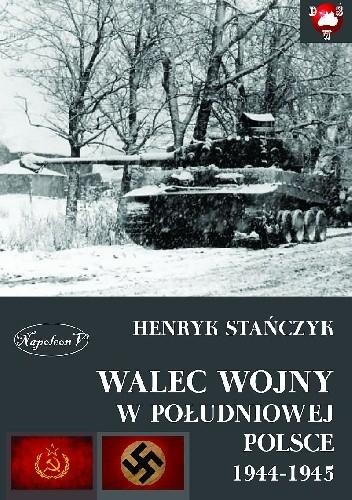 Okładka książki Walec wojny w południowej Polsce 1944-1945.