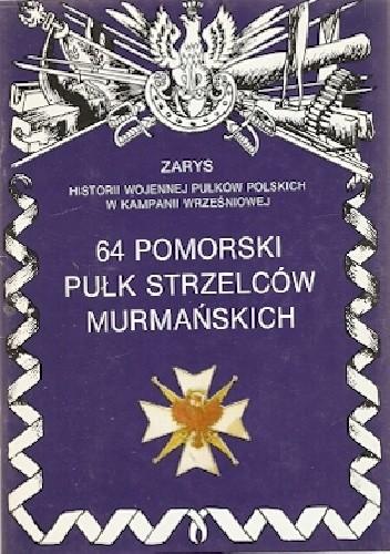 Okładka książki 64 Pomorski Pułk Strzelców Murmańskich