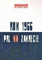 Rok 1966. PRL na zakręcie