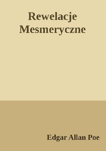 Okładka książki Rewelacje mesmeryczne