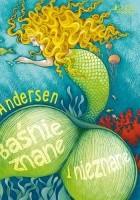 Andersen. Baśnie znane i nieznane