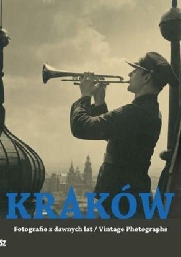 Okładka książki Kraków. Fotografie z dawnych lat