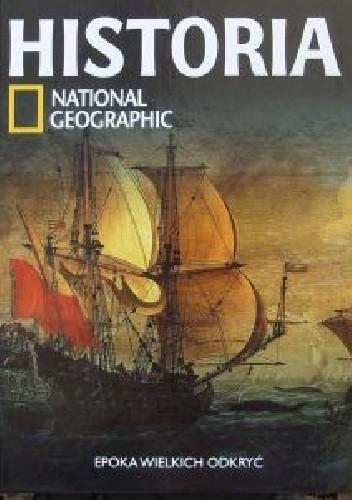 Okładka książki Epoka wielkich odkryć. Historia National Geographic
