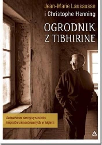 Okładka książki Ogrodnik z Tibhirine