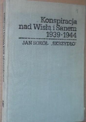 Okładka książki Konspiracja nad Wisłą i Sanem 1939-1945