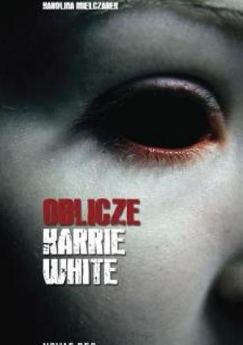 Okładka książki Oblicze Karrie White
