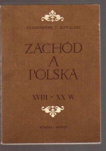 Okładka książki Zachód a Polska (XVIII - XX w.)