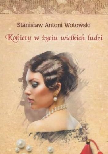Okładka książki Kobiety w życiu wielkich ludzi