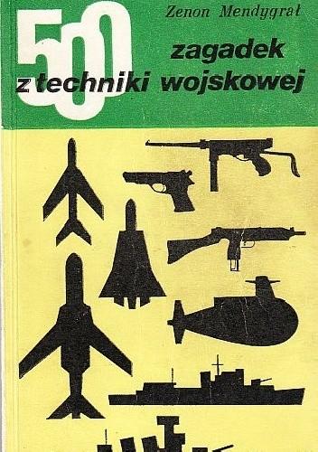 Okładka książki 500 zagadek z techniki wojskowej
