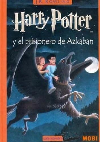 Okładka książki Harry Potter y el prisionero de Azkaban