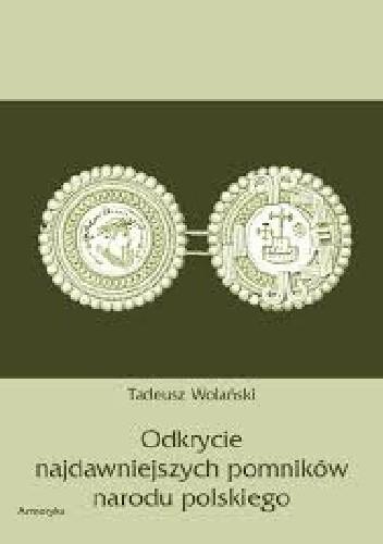 Okładka książki Odkrycie najdawniejszych pomników narodu polskiego