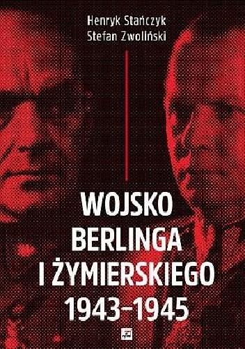 Okładka książki Wojsko Berlinga i Żymierskiego 1943-1945