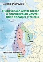 Skandynawia współczesna w poszukiwaniu nowych dróg rozwoju (1975-2014)