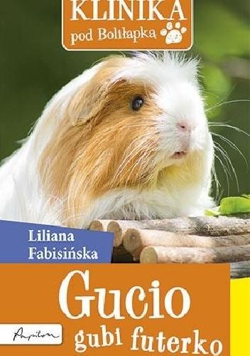 Okładka książki Klinika pod Boliłapką. Gucio gubi futerko