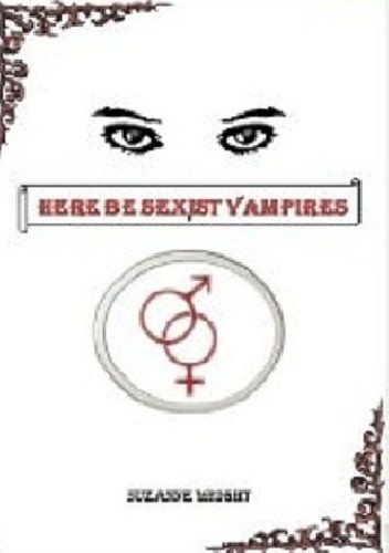 Okładka książki Here Be Sexist Vampires