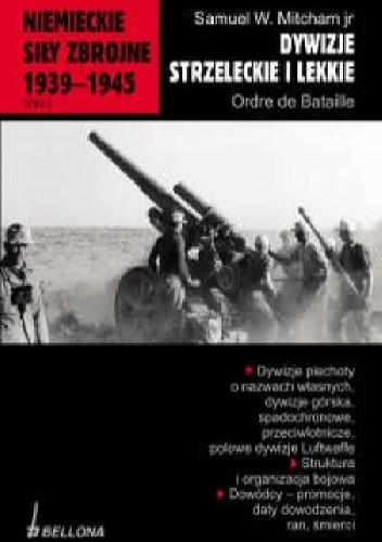 Okładka książki Niemieckie siły zbrojne 1939-1945. Dywizje strzeleckie i lekkie