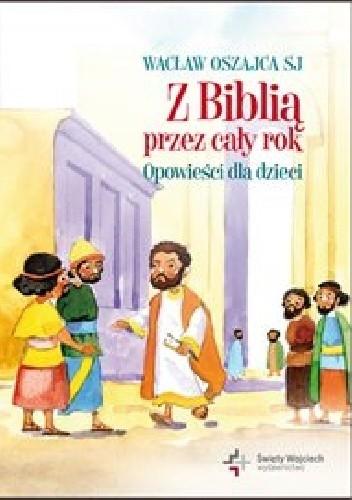 Okładka książki Z Biblią przez cały rok. Opowieści dla dzieci