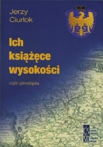 Okładka książki Ich książęce wysokości - część górnośląska