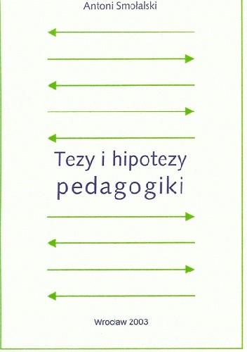 Okładka książki Tezy i hipotezy pedagogiki