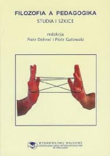 Okładka książki Filozofia a pedagogika. Studia i szkice