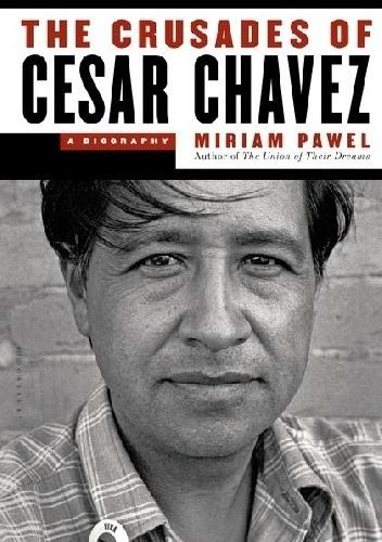Okładka książki The Crusades of Cesar Chavez