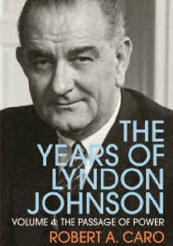 Okładka książki The Passage of Power: The Years of Lyndon Johnson