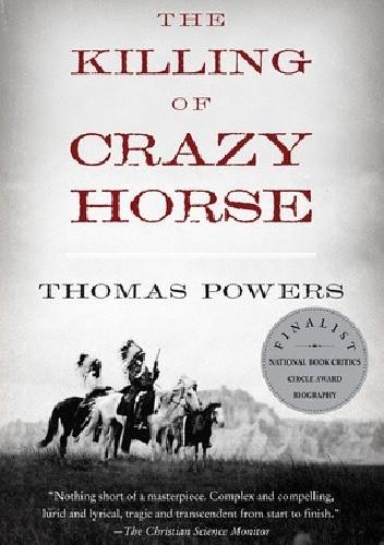 Okładka książki The Killing Of Crazy Horse