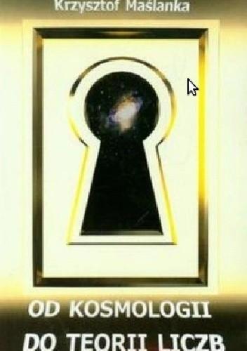 Okładka książki Od kosmologii do teorii liczb