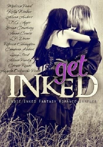 Okładka książki Get Inked: Indie Inked Fantasy Romance Sampler