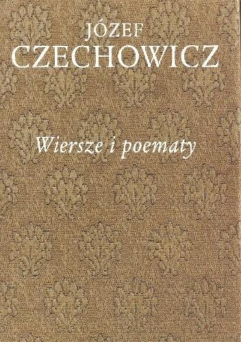 Okładka książki Pisma zebrane, t. 1. Wiersze i poematy