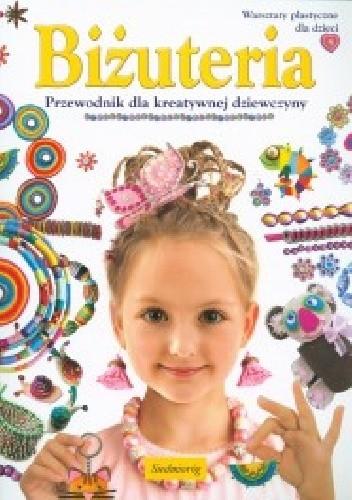 Okładka książki Biżuteria. Przewodnik dla kreatywnej dziewczyny
