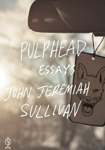 Okładka książki Pulphead: Essays