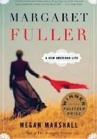 Margaret Fuller: A New American Life
