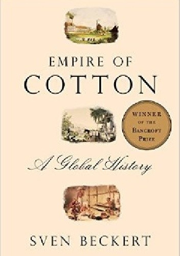 Okładka książki Empire of Cotton: A Global History