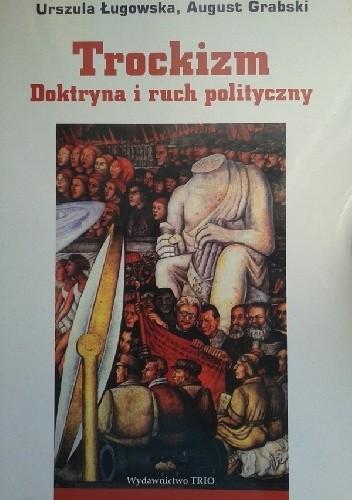 Okładka książki Trockizm. Doktryna i ruch polityczny