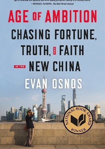 Okładka książki Age of Ambition: Chasing Fortune, Truth, and Faith in the New China