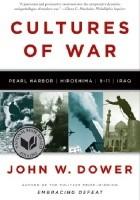 Cultures of War: Pearl Harbor, Hiroshima, 9-11, Iraq