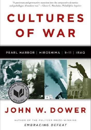 Okładka książki Cultures of War: Pearl Harbor, Hiroshima, 9-11, Iraq
