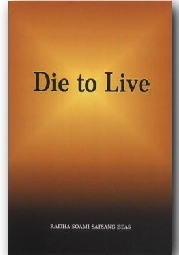 Okładka książki Umierać, by Żyć